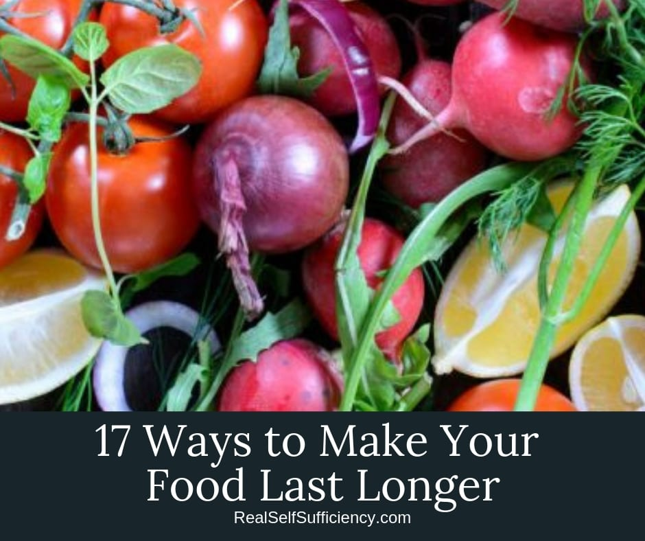 17 Easy Ways to Make Your Food Last Longer